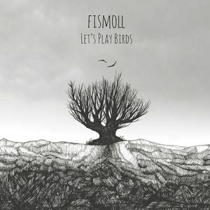 Fismoll – Let's Play Birds